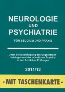 Neurologie und Psychiatrie für Studium und Praxis 2011/12