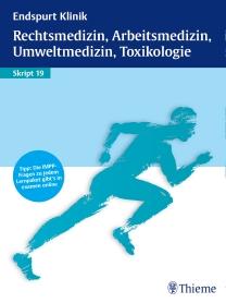 Endspurt Klinik: Rechtsmedizin, Arbeitsmedizin, Umweltmedizin, Toxikologie