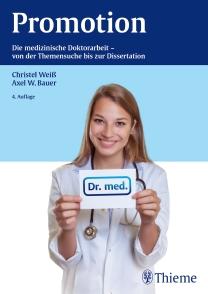 Promotion - Die medizinische Doktorarbeit - von der Themensuche bis zur Dissertation