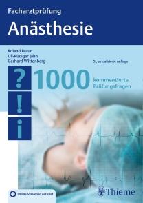 Facharztprüfung Anästhesie - 1000 kommentierte Prüfungsfragen