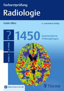 Facharztprüfung Radiologie - 1450 kommentierte Prüfungsfragen (Thieme)