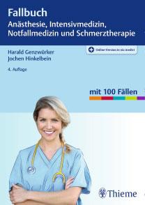 Das Fallbuch Anästhesie, Intensivmedizin und Notfallmedizin von Thieme.