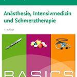 Das BASICS Anästhesie, Intensivmedizin und Schmerztherapie gibt es seit August 2019 in der 5. Auflage.